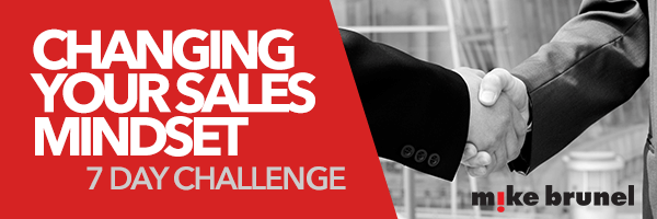 7 Day Challenge- Changing your Sales Mindset Mike Brunel
